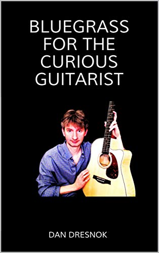 Bluegrass for the Curious Guitarist (English Edition)