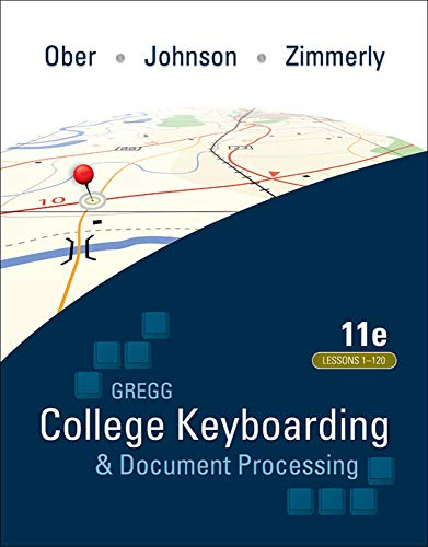 Compare Textbook Prices for Gregg College Keyboarding & Document Processing GDP; Lessons 1-120, main text 11 Edition ISBN 9780073372198 by Ober, Scot,Johnson, Jack,Zimmerly, Arlene
