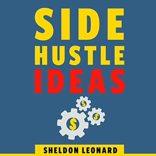 Side Hustle Ideas: Crushing It with Passive Income Using Your Laptop to Work from Home and Make Money Like a Millionaire