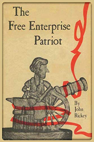 Compare Textbook Prices for The Free Enterprise Patriot  ISBN 9781585093946 by Rickey, John,Rogers, Joseph