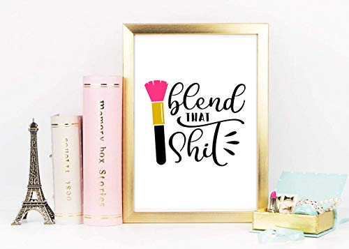 Din A4 Kunstdruck ungerahmt Spruch - Blend that shit - Puder Pinsel Beauty Schönheit Make up...