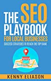 The SEO Playbook for Local Businesses: Success Strategies to Reach the Top Rank (English Edition)