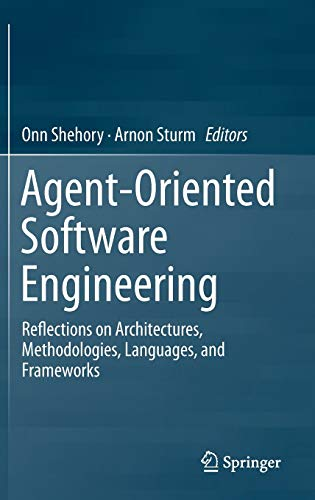 Agent-Oriented Software Engineering: Reflections on Architectures, Methodologies, Languages, and Frameworks