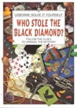 Who Stole the Black Diamond? (Solve It Yourself) (Usborne Solve It Yourself)