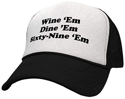 Wine EM Dine EM Sixty-Nine EM 69 Funny - Adult Trucker Cap Hat, Black