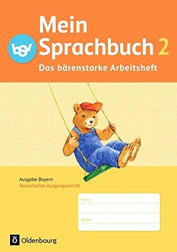 Mein Sprachbuch - Ausgabe Bayern: 2. Jahrgangsstufe - Das bärenstarke Arbeitsheft: Arbeitsheft in Vereinfachter Ausgangsschrift
