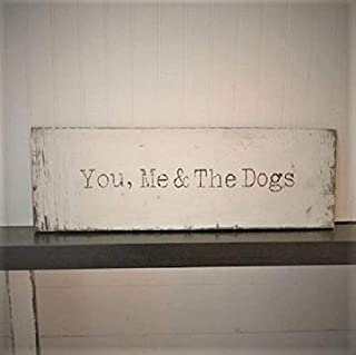 Rustic and distressed You, Me and The dogs sign/wood trimmed/farmhouse decor/bedroom decor