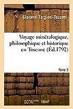 Voyage minéralogique, philosophique et historique en Toscane. Tome 2 (Sciences) (French Edition)