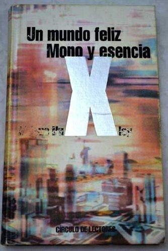 UN MUNDO FELIZ/MONO Y ESENCIA