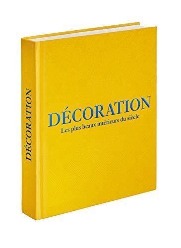 Décoration: Les plus beaux intérieurs du siècle (couverture jaune)