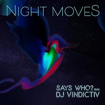 Night Moves (feat. DJ Vindictiv)