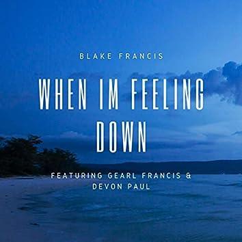 When I'm Feeling Down (feat. Gearl Francis & Devon Paul)