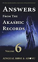 Answers From The Akashic Records - Vol 6: Practical Spirituality for a Changing World (Volume 6)
