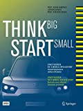 Think Big, Start Small: Streetscooter die e-mobile Erfolgsstory: Innovationsprozesse radikal effizienter (German and English Edition)