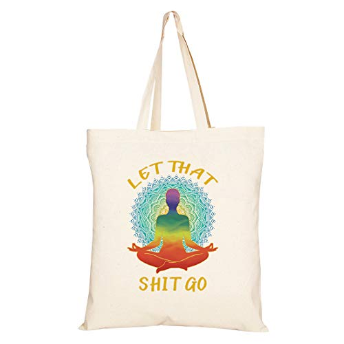 Let That ShT Go - Funny Yoga Canvas Tote Bag -Inspirational Gift For Zen Buddha Yoga Lovers - Buddhist Meditation Gift