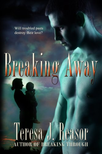 Book: Breaking Away (Book 3 of the SEAL TEAM Heartbreakers) by Teresa J. Reasor