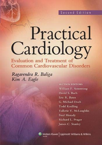 Practical Cardiology: Evaluation and Treatment of Common...