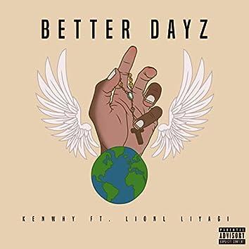 Better Dayz (feat. Lionl Liyagi)