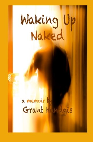 Book: Waking Up Naked by Grant M. Handgis