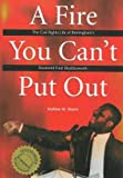 A Fire You Can't Put Out: The Civil Rights Life of Birmingham's Reverend Fred Shuttlesworth (Religion & American Culture)