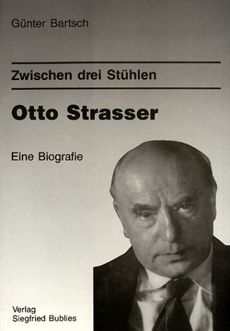 Otto Strasser zwischen drei Stühlen