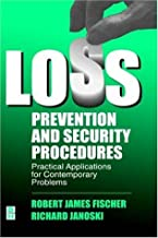 Loss Prevention and Security Procedures: Practical Applications for Contemporary Problems