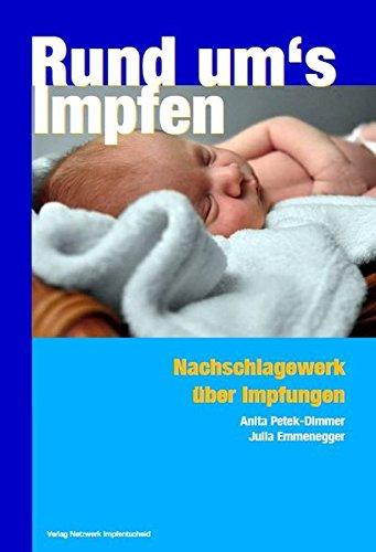 Rund ums Impfen: Nachschlagewerk über Impfungen - Hinweise zur Vorbeugung und Behandlung der damit verbundenen Erkrankungen