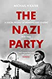 The Nazi Party: A Social Profile of Members and Leaders 1919-1945 (English Edition)