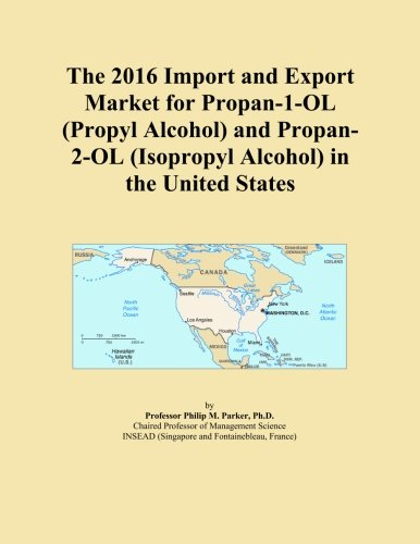 The 2016 Import and Export Market for Propan-1-OL (Propyl Alcohol) and Propan-2-OL (Isopropyl Alcohol) in the United States