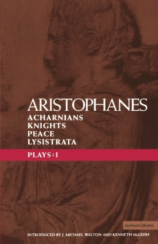 Aristophanes Plays: 1: Acharnians; Knights; Peace; Lysistrata (Classical Dramatists) (Vol 1)
