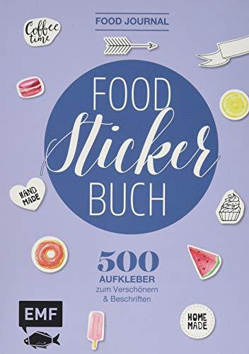 Food Journal – Das Food-Stickerbuch: 500 Aufkleber zum Verschönern und Beschriften