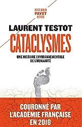 Cataclysmes - Une histoire environnementale de l'humanité de Laurent Testot
