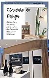 O CAMINHO DO DESIGN: Conceito e Técnicas para alunos do Curso de Design de Interiores (Portuguese Edition)