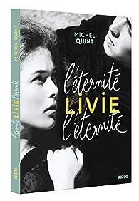 L'éternité, Livie, l'éternité ! par Michel Quint