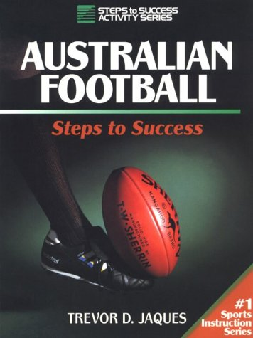 Australian Football: Steps to Success (Steps to Success Activity Series)