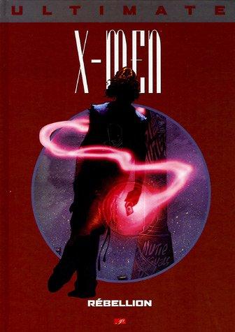 Ultimate X-Men, Tome 7 : Rébellion