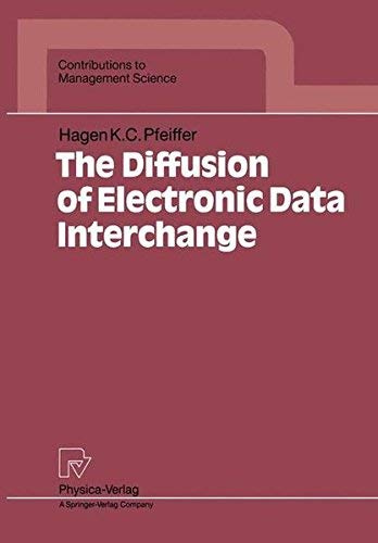 [(The Diffusion of Electronic Data Interchange )] [Author: H.K.C. Pfeiffer] [Dec-1992]