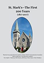 St. Mark's - The First 200 Years (1817-2017)