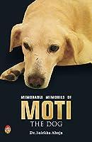 Memorable Memories of MOTI the Dog