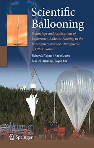 Scientific Ballooning: Technology and Applications of Exploration Balloons Floating in the Stratosphere and the Atmospheres of Other Planets (Lecture notes in mathematics ; 768)