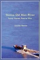 Yentna Old Man River: Larry Heater, Rescue Man