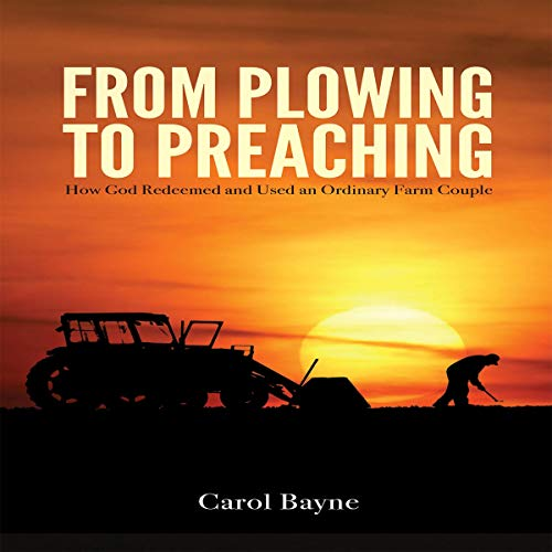 From Plowing to Preaching: How God Redeemed and Used an Ordinary Farm Couple audiobook cover art