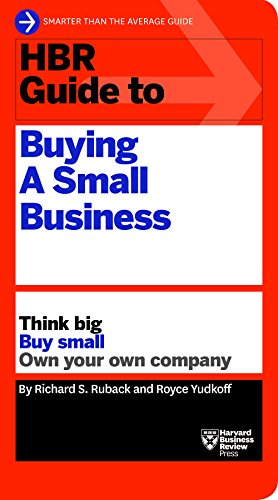 Compare Textbook Prices for HBR Guide to Buying a Small Business: Think Big, Buy Small, Own Your Own Company HBR Guide Series  ISBN 9781633692503 by Ruback, Richard S.,Yudkoff, Royce