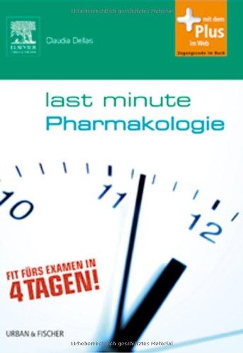 Last Minute Pharmakologie: mit Zugang zum Elsevier-Portal