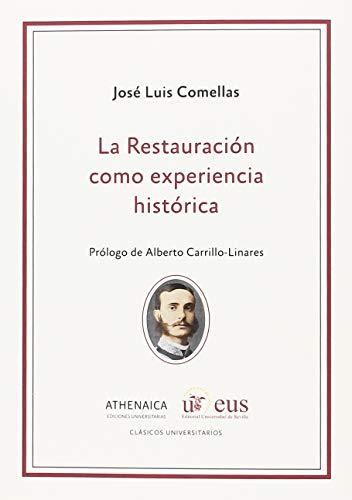La Restauración como experiencia histórica (Clásicos universitarios)