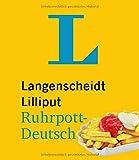 Langenscheidt Lilliput Ruhrpott-Deutsch - im Mini-Format: Ruhrpott-Deutsch - Hochdeutsch/Hochdeutsch - Ruhrpott-Deutsch (Langenscheidt Dialekt-Lilliputs) - Redaktion Langenscheidt