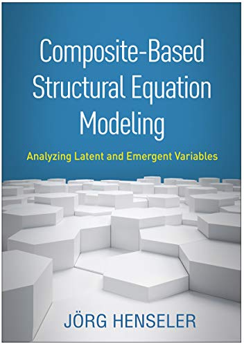 Composite-Based Structural Equation Modeling: Analyzing Latent and Emergent Variables (Methodology in the Social Sciences) (English Edition)