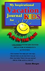 My Inspirational Vacation Journal for Kids