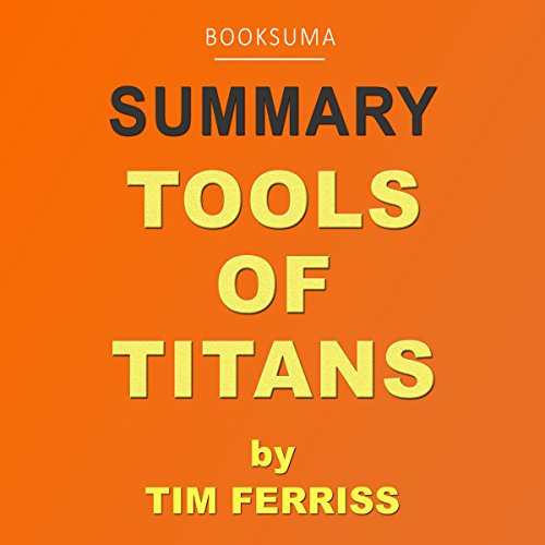 Summary of Tools of Titans by Tim Ferriss audiobook cover art