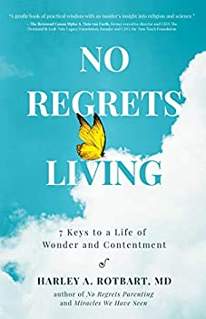 No Regrets Living  7 Keys to a Life of Wonder and Contentment